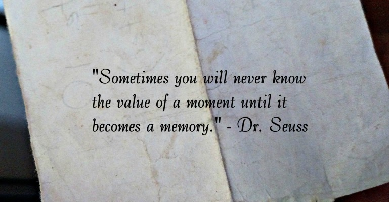 Note, Folded Note, Dr. Seuss Quote, Sometimes you will never know the value of a moment